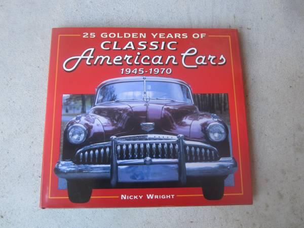 25 GOLDEN YEARS of CLASSIC AMERICAN CARS 1945 -1970 10